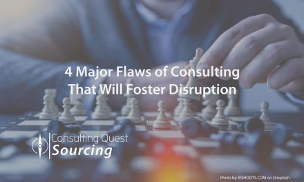 4 Major Flaws of Consulting That Will Foster Disruption and New Opportunities for Clients and Consultants