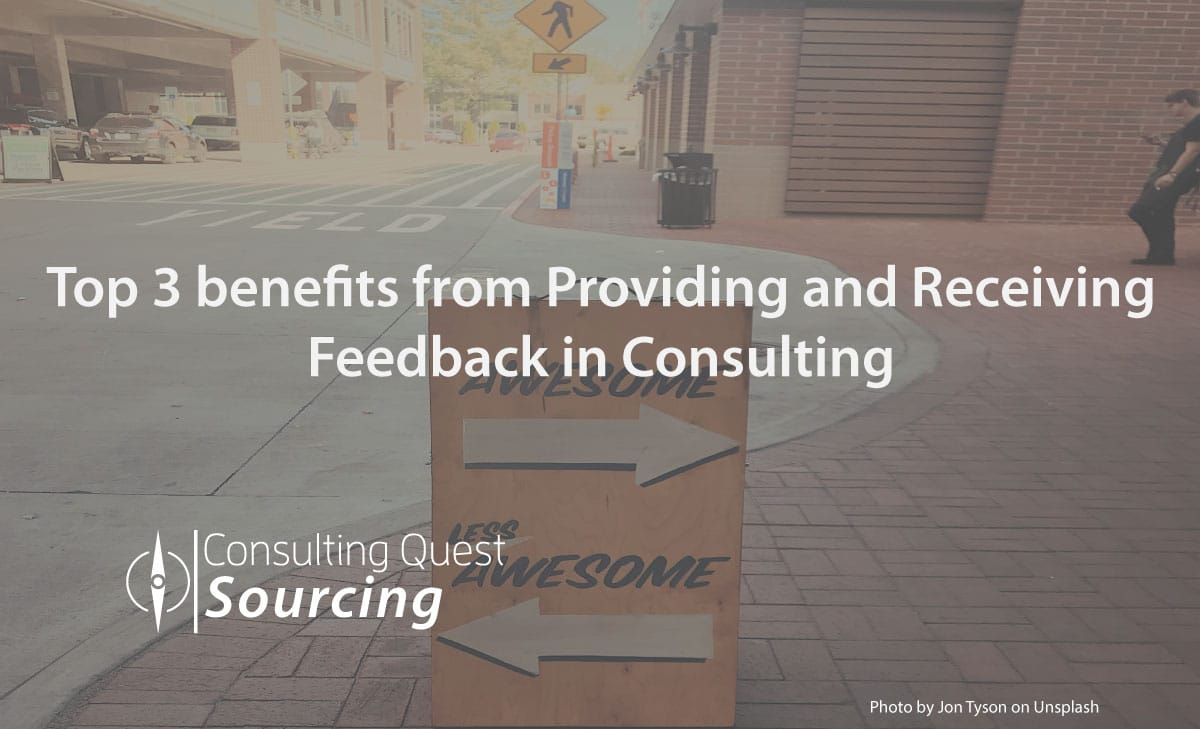 Top 3 benefits from Providing and Receiving Feedback in Consulting