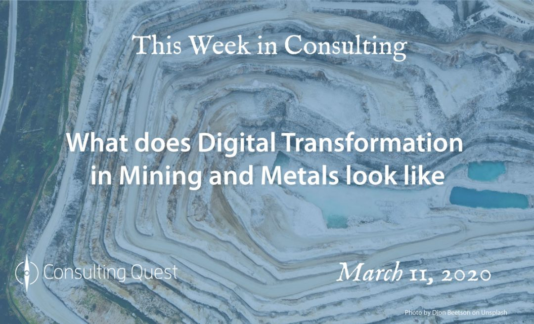 This Week in Consulting: What does digital transformation in Mining and Metals looks like