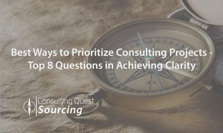 Best Ways to Prioritize Consulting Projects – Top 8 Questions in Achieving Clarity