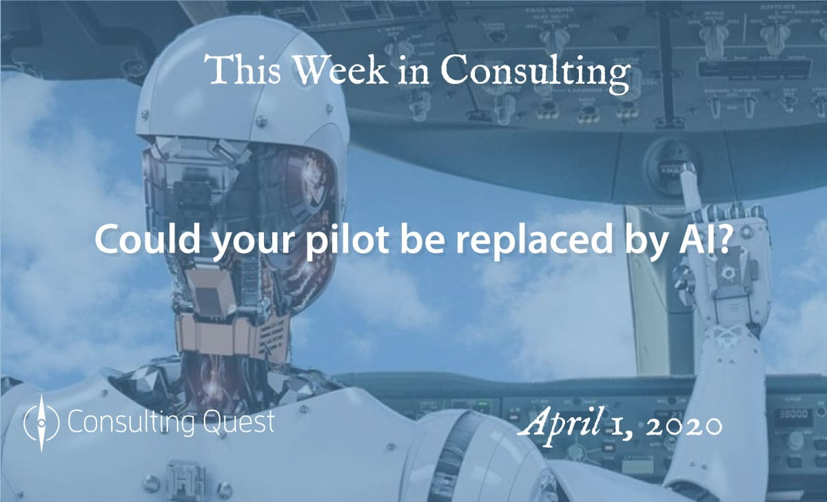 This Week in Consulting: Could your pilot be replaced by AI?