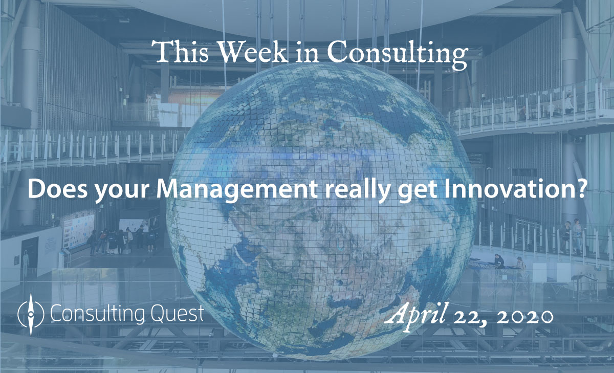 This Week in Consulting: Does your management really get innovation?