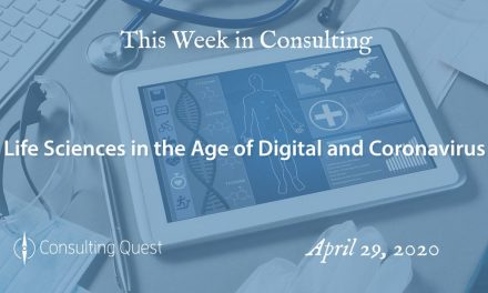 This Week in Consulting: Life Sciences in the Age of Digital and Coronavirus