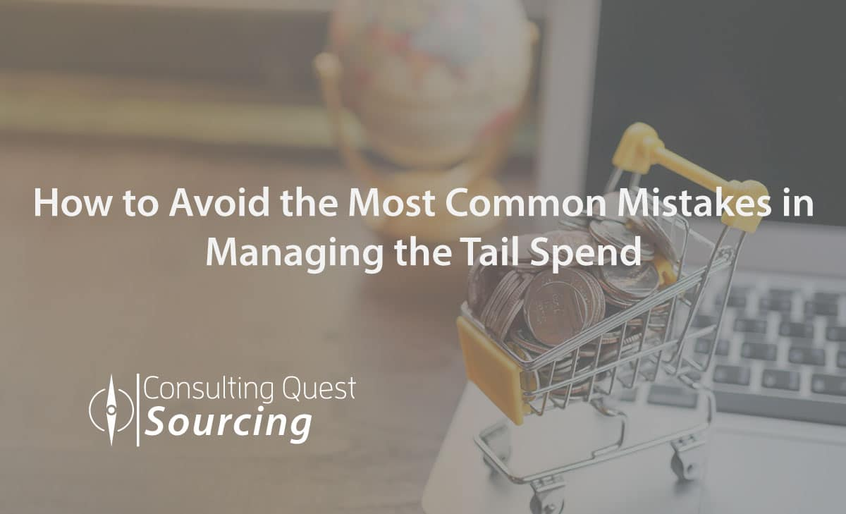 How to Avoid the Most Common Mistakes in Managing The Tail Spend – Top 5 Recommended Practices