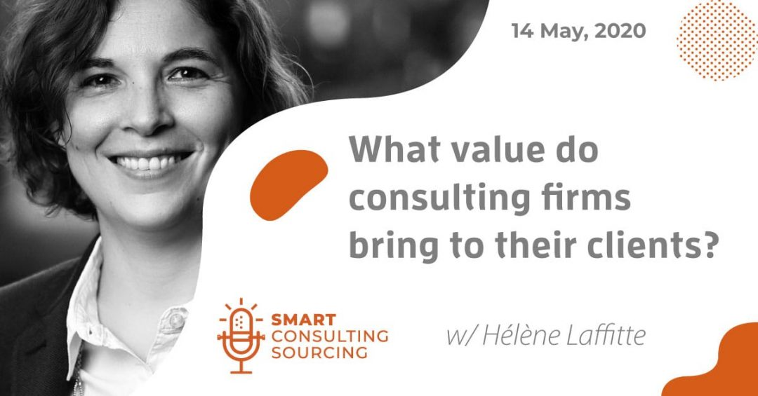 Podcast | What value do Consulting firms bring to their clients?