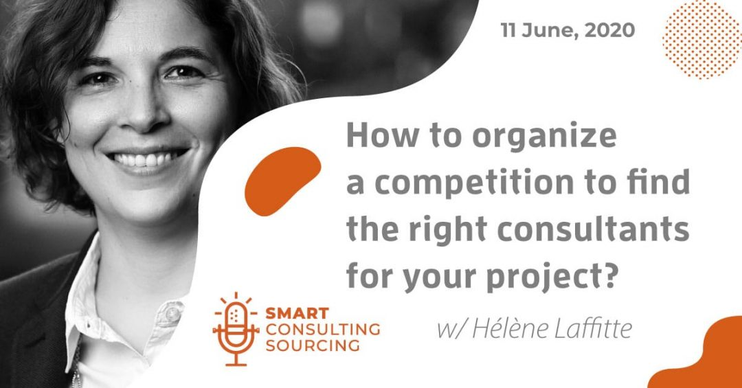 Podcast | How to organize a healthy competition to find the right consultants for your project?