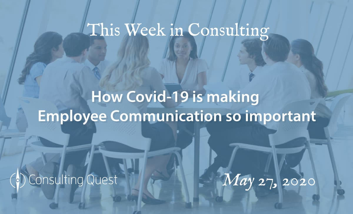 This Week in Consulting: How Covid19 is making employee communication so important