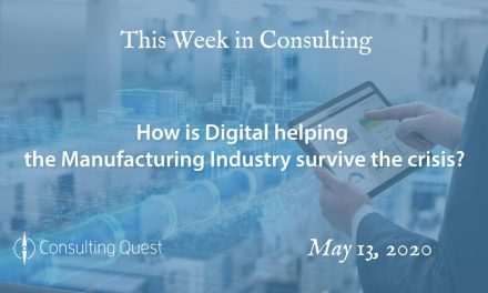 This Week in Consulting: How is Digital helping the Manufacturing Industry survive the crisis?