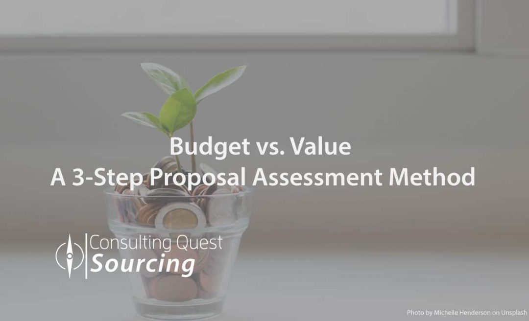 Budget vs. Value – How to Get the Best of Both Using a 3-Step Proposal Assessment Method