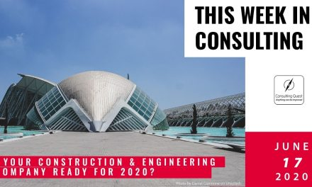 This Week In Consulting: Is your Construction & Engineering company ready for 2020?