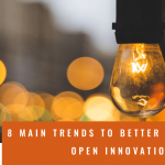 8 Main Trends to better implement Open Innovation