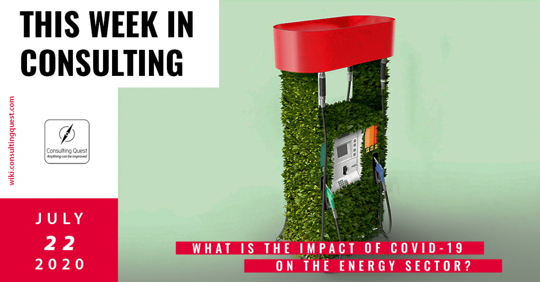 This Week In Consulting: What is the impact of Covid-19 on the Energy sector?