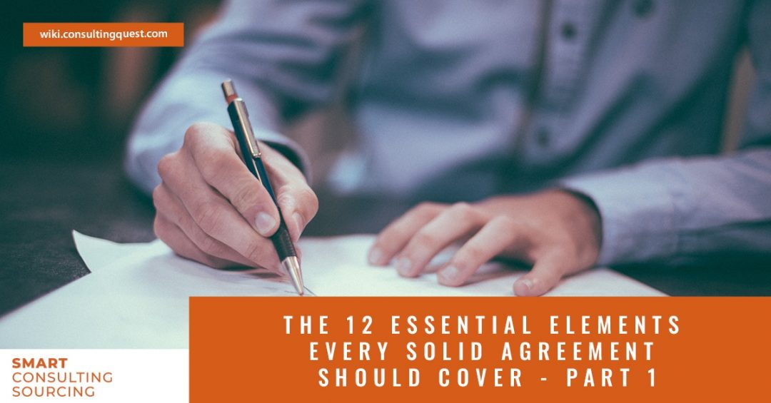The 12 Essential Elements Every Solid Consulting Agreement Should Cover – Part 1