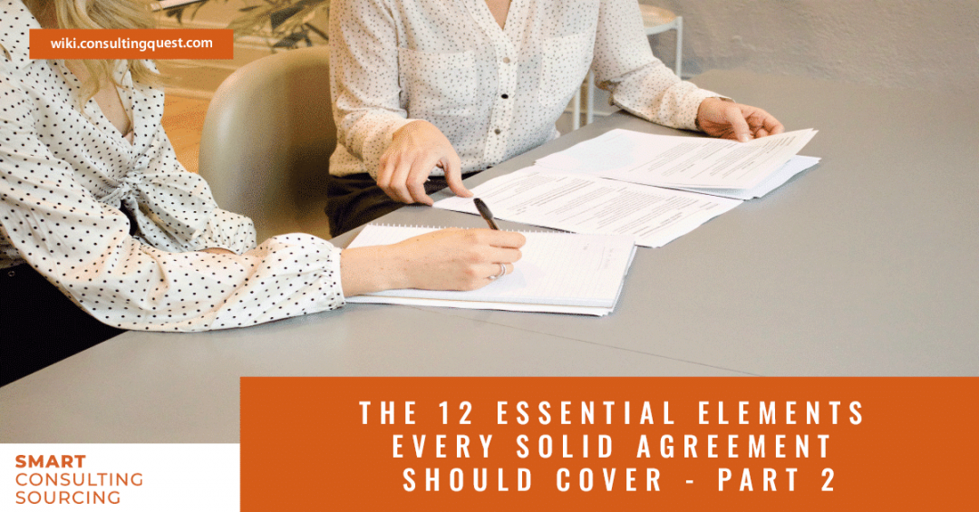 The 12 Essential Elements Every Solid Consulting Agreement Should Cover – Part 2