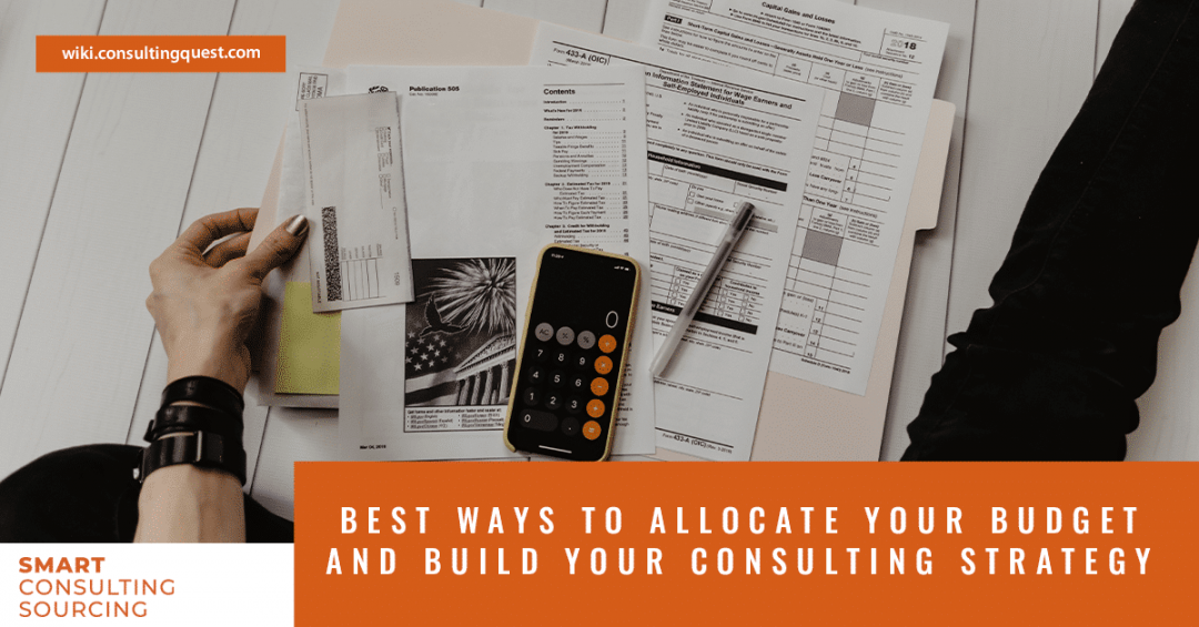 Best Ways to Allocate Your Budget and Build Your Consulting Strategy