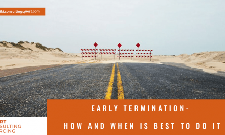 Early Termination – How and When is Best to Do It