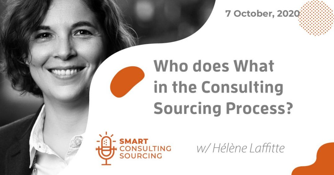 Podcast | Who does what in the Consulting sourcing process?