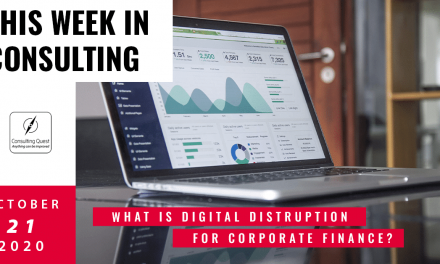 This Week In Consulting: What is digital distruption for Corporate Finance?