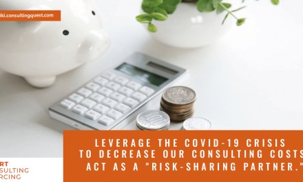 Leverage the Covid-19 crisis to decrease your consulting costs- part2