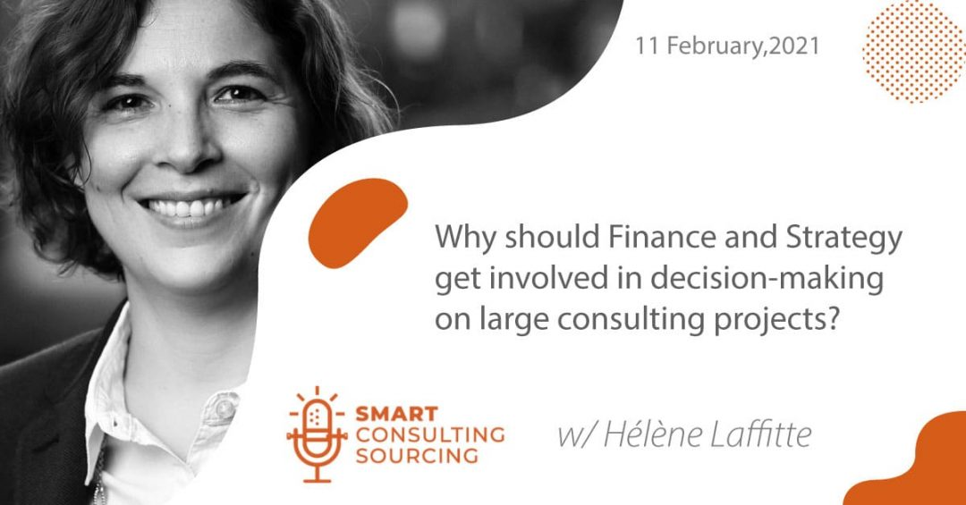 Podcast | Why should Finance and Strategy get involved in decision-making on large consulting projects?