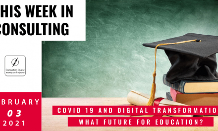 This Week In Consulting: Covid 19 and digital transformation: what future for education?