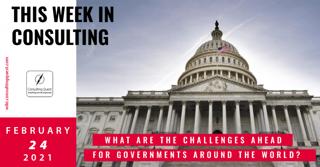 This Week In Consulting: What are the challenges ahead for governments around the world?
