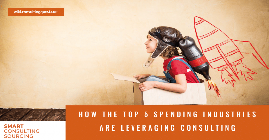 How the top 5 spending industries are leveraging consulting
