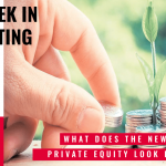 This Week In Consulting: What does the new Private Equity look like?