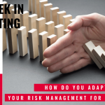 This Week In Consulting: How do you adapt your risk management for tomorrow?