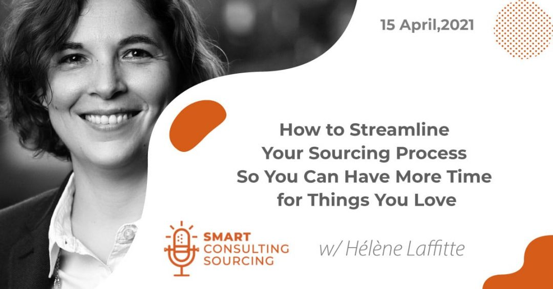 Podcast | How to Streamline Your Sourcing Process So You Can Have More Time for Things You Love