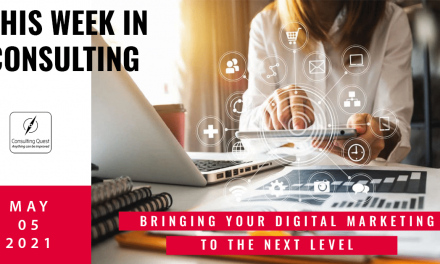 This Week In Consulting: Bringing your digital marketing to the next level