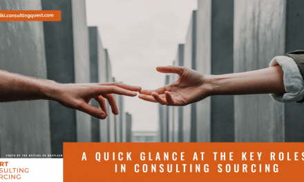 A quick glance at the key roles in consulting sourcing