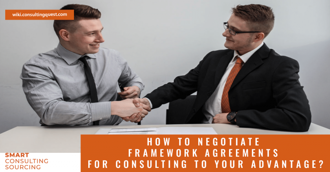 How to negotiate framework agreements for consulting to your advantage?