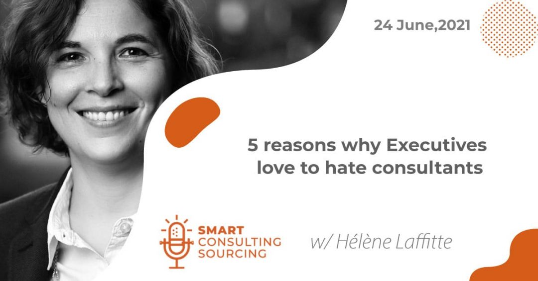 Podcast | 5 reasons why Executives love to hate consultants