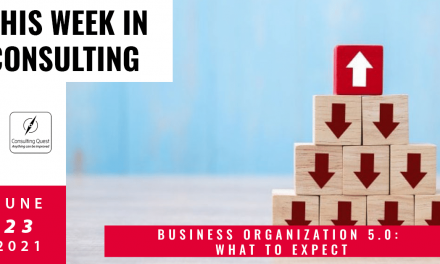 This Week In Consulting- Business Organization 5.0: What to expect