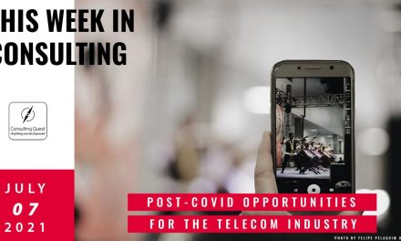 This Week In Consulting: Post-Covid Opportunities for the telecom industry