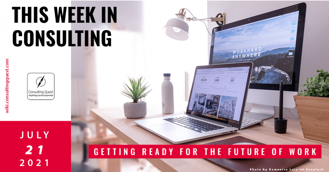 This Week In Consulting: Getting ready for the future of work