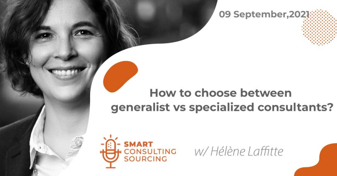 Podcast | How to choose between generalist vs specialized consultants?