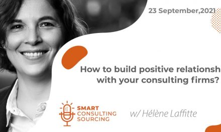 Podcast | How to build positive relationships with your consulting firms?
