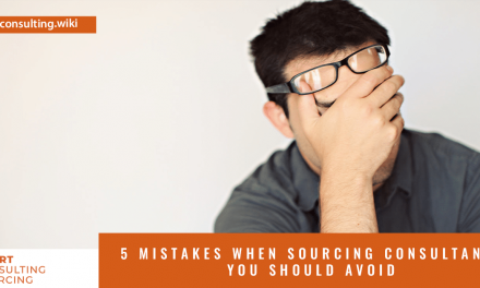 5 Mistakes When Sourcing Consultants You Should Avoid