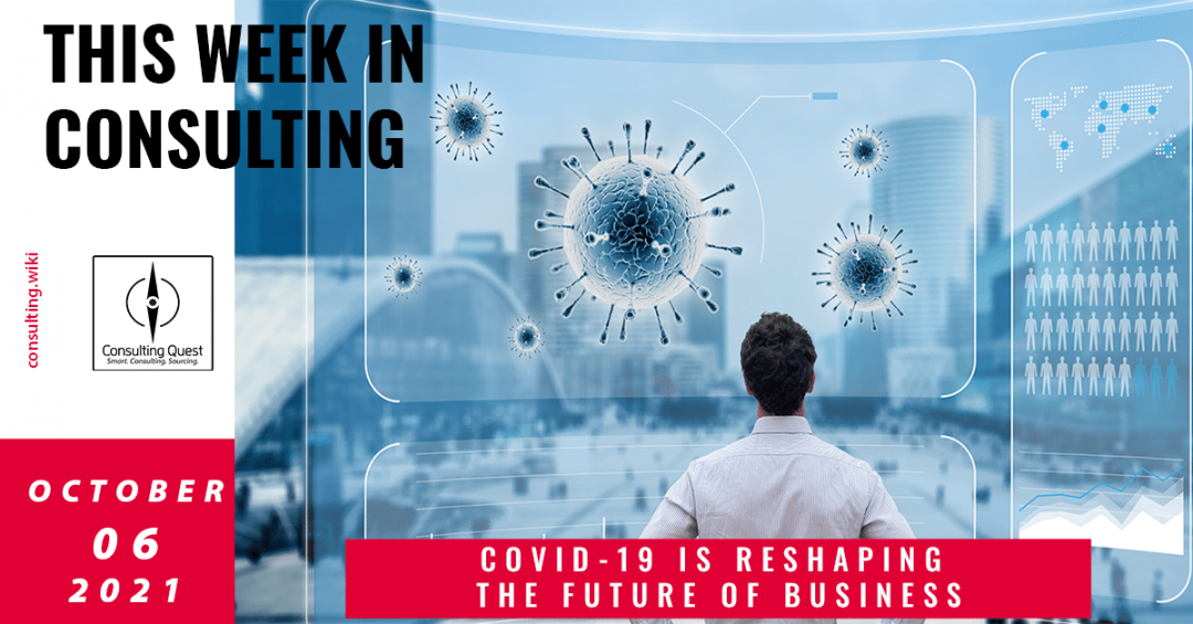 This Week In Consulting: Covid-19 is reshaping the future of business