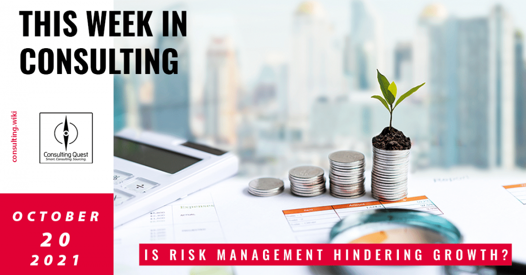 This Week In Consulting:  Is Risk Management hindering Growth?
